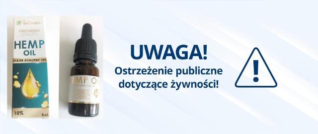 Stwierdzenie niedozwolonego ekstraktu z konopi włóknistych oraz zawartość Δ9-tetrahydrokannabinol (Δ9-THC) na poziomie 0,9 g/kg, 1,2 g/kg, 1,5 g/kg w produktach pn. PREMIUM QUALITY HEMP OIL, olejek konopny 10%, 5 ml i 10 ml oraz PREMIUM QUALITY HEMP OIL, dietary supplement, (olejek konopny) 5%CBD, 5 ml i 10 ml