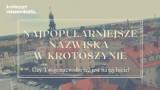 Najpopularniejsze nazwiska w Krotoszynie. Czy Twoje nazwisko też jest na tej liście? [ZDJĘCIA]
