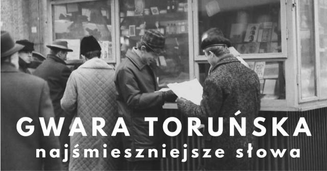Gwara toruńska to słowa, które w charakterystyczny sposób są używane przez mieszkańców Torunia i regionu. Podobnie mówiono również w tych częściach Polski, która znalazła się pod zaborem pruskim. Niektóre ze słów brzmią śmiesznie. Zebraliśmy te, które wydają się nam najbardziej zabawne. Sprawdźcie.  Czytaj dalej. Przesuwaj zdjęcia w prawo - naciśnij strzałkę lub przycisk NASTĘPNE