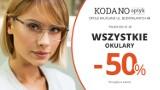 Wszystkie okulary (oprawki + soczewki) 50% taniej w KODANO Optyk!