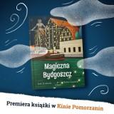 """""""Magiczna Bydgoszcz"""" - bajkowa podróż po zakątkach miasta. Premiera podczas Festiwalu Pozytywka 2021"""
