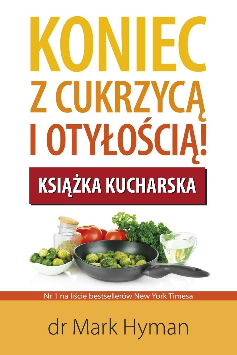 W piątek, 14 listopada do polskich księgarń trafi książka napisana przez światowej sławy dr Marka Hymana, który stworzył sześciotygodniowy plan cofnięcia cukrzyco-otyłości.