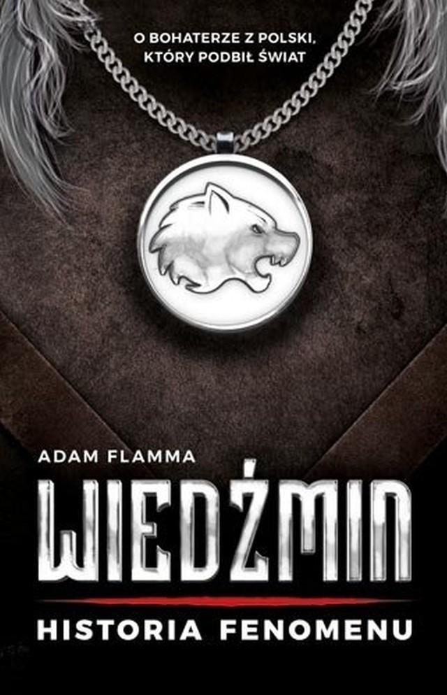 Adam Flamma – Wiedźmin. Historia fenomenu