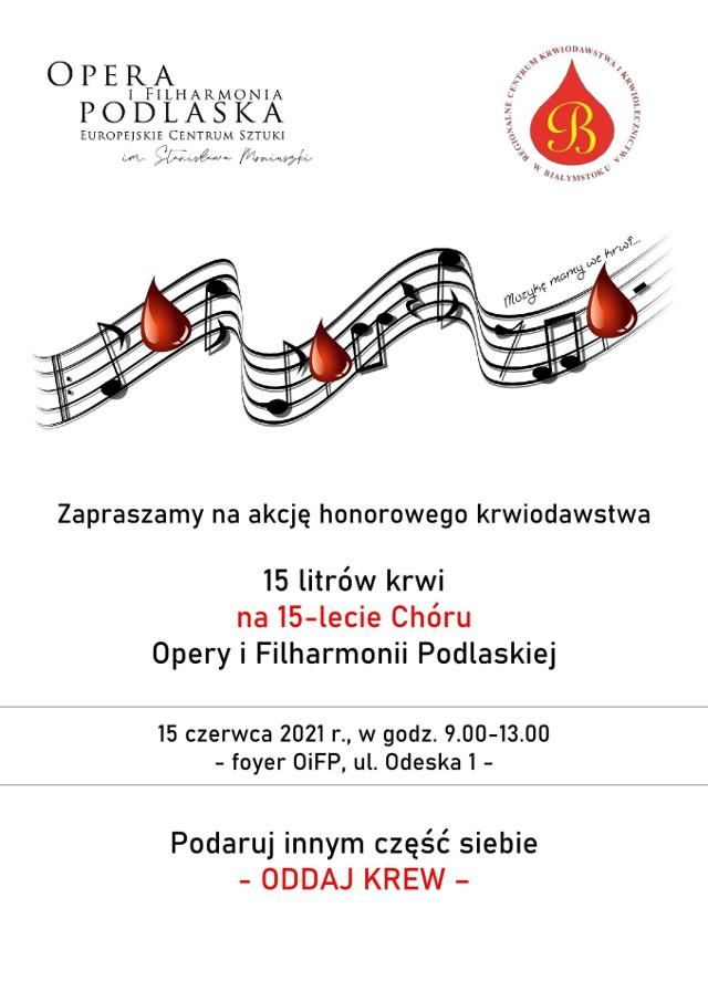 15 czerwca w siedzibie OiFP będzie można honorowo oddać krew. W taki nietypowy sposób chór opery podlaskiej będzie świętował swój jubileusz 15-lecia na scenie.