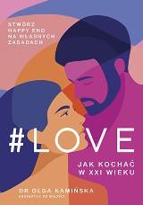 Dr Olga Kamińska - #Love. Jak kochać w XXI wieku