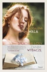 """Magdalena Wala """"Zanim wybaczę"""". Recenzja: miłość, wojna i toksyczne relacje. Dobra powieść pisarki z Mysłowic"""
