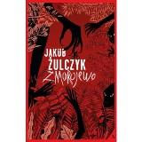 """""""Zmorojewo"""" czerpie garściami z książek przygodowych. Ta powieść pokazuje Jakuba Żulczyka z zupełnie innej strony RECENZJA"""