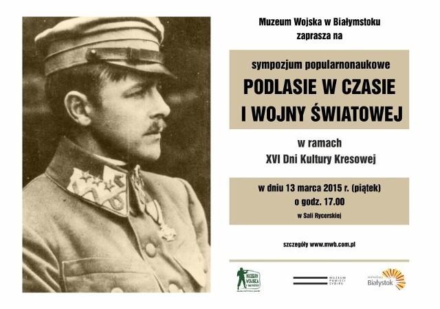 Miłośnicy historii regionalnej mają szansę pogłębić swoje zainteresowania wysłuchaniem czterech referatów, których wspólnym mianownikiem będzie Podlasie w czasie I wojny światowej.