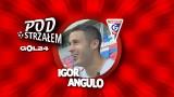Pod Ostrzałem GOL24 - Igor Angulo (Górnik Zabrze)