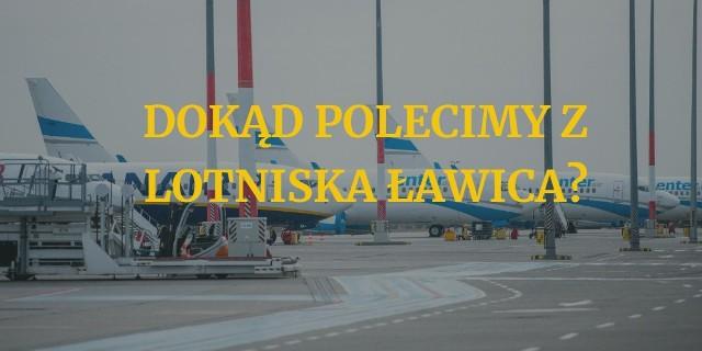 Od lipca pasażerowie lotniska Ławica w Poznaniu będą mieli do dyspozycji 37 kierunków lotów do 19 państw. Sprawdź, gdzie będzie można polecieć z Ławicy ----->