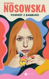 Katarzyna Nosowska – Powrót z Bambuko. Nowe felietony 2020