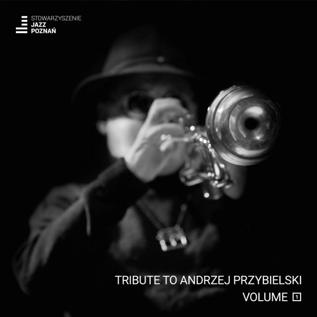 """Płyta """"Tribute To Andrzej Przybielski vol.1"""" ukazała się nakładem Stowarzyszenia Jazz Poznań."""