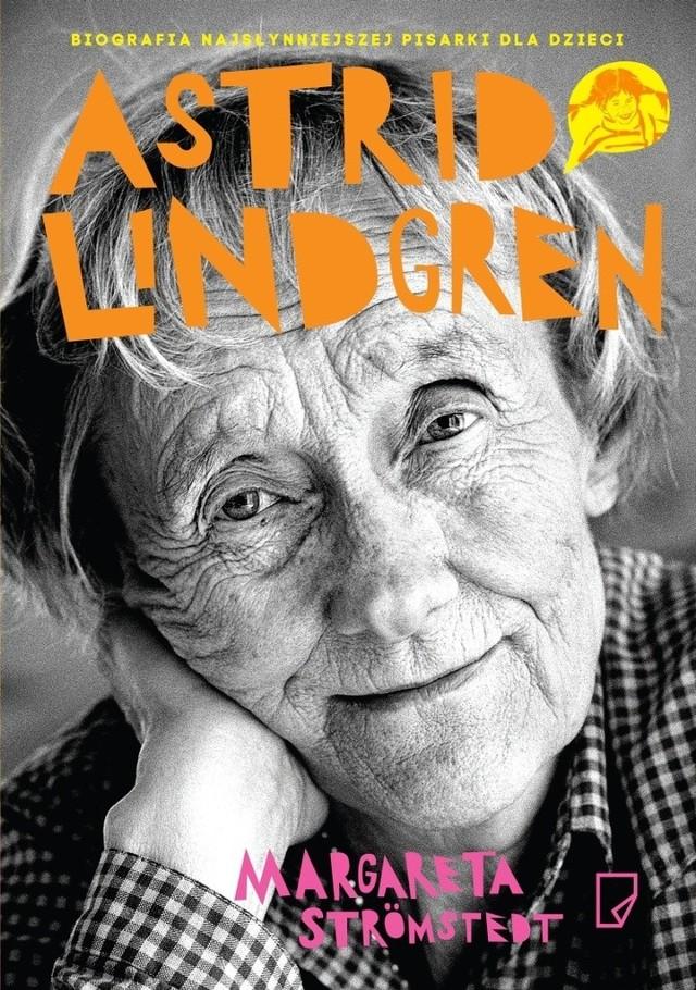 Magareta Strömstedt, autorka biografii pisarki Astrid Lindgren, która nauczyła dorosłych, że dzieci mają prawo mieć własne zdanie, przyjaźniła się z nią przez trzy dekady.