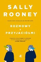 Sally Rooney – Rozmowy z przyjaciółmi. Romans z żonatym to standard?
