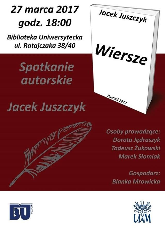 W poniedziałek w Bibliotece Uniwersyteckiej w Poznaniu odbędzie się promocja tomiku poezji profesora Jacka Juszczyka