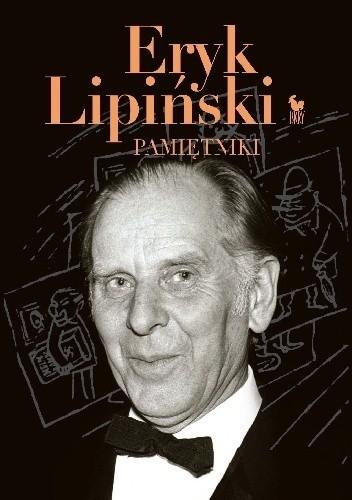 """Eryk Lipiński """"Pamiętniki"""", Iskry 2016, 403 str."""
