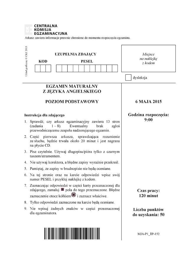 MATURA 2015 ANGIELSKI PODSTAWOWY i ROZSZERZONY - ARKUSZE PDF:MATURA 2015 ANGIELSKI  - Formuła do 2014 stara matura - poziom podstawowy − arkusz (wersja C) + transkrypcjaMATURA 2015 ANGIELSKI  - Formuła od 2015 nowa matura - poziom podstawowy − arkusz (wersja A) + transkrypcja