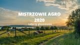 MISTRZOWIE AGRO 2020 Oto liderzy swoich powiatów we wszystkich kategoriach!