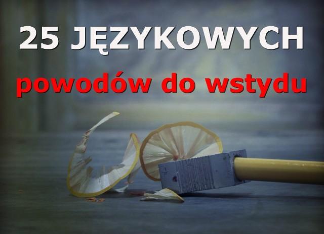 Język polski sprawia wiele trudności nie tylko obcokrajowcom. Oto 25 najczęstszych błędów, które popełniają Polacy! Sprawdź je i przekonaj się, które formy są poprawne, a których bezwzględnie należy unikać.Kliknij tutaj i przejdź do kolejnych slajdów --->
