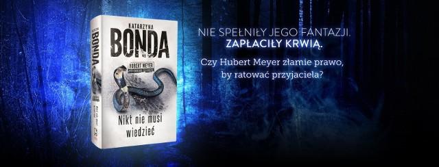 """Katarzyna Bonda """"Nikt nie musi wiedzieć"""". Recenzja przedpremierowa: zbrodnia, węże i Śląsk. Najlepsza część serii z Hubertem Meyerem"""