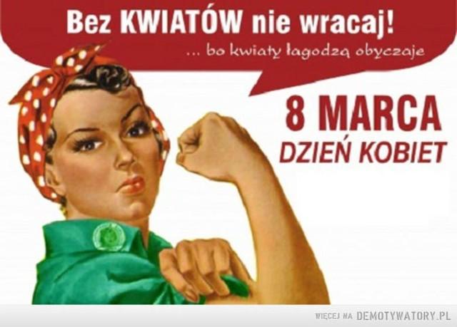 Dzień Kobiet 2020 - MEMY. Zobacz śmieszne obrazki na Dzień Kobiet!