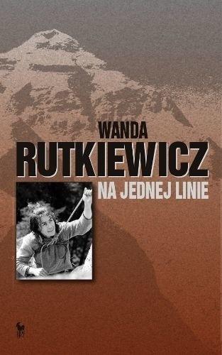 """Wanda Rutkiewicz, """"Na jednej linie"""", Wydawnictwo Iskry"""