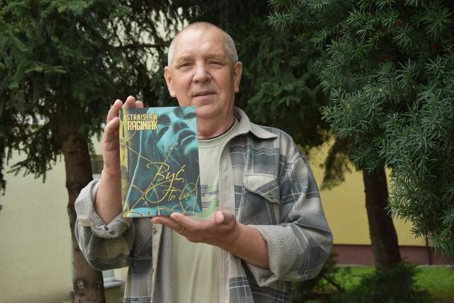 """Stanisław  Raginiak, poeta napisał kolejny tomik wierszy """"Być"""""""
