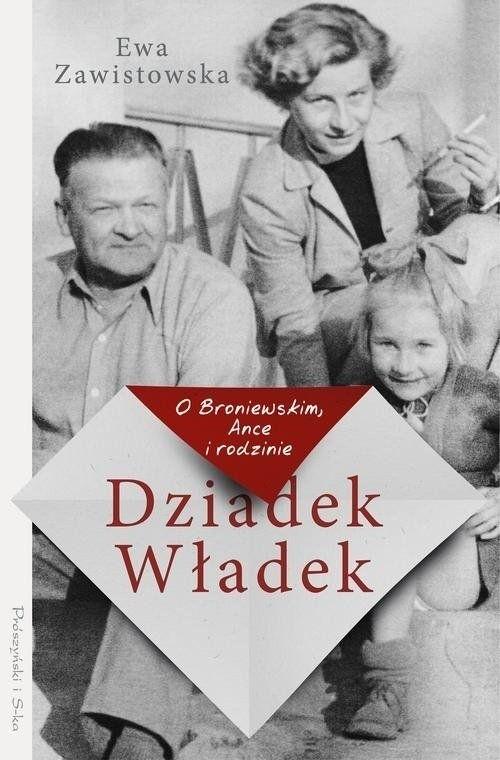 Ewa Zawistowska Dziadek Władek O Broniewskim Ance I