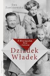 Ewa Zawistowska – Dziadek Władek. O Broniewskim, Ance i rodzinie