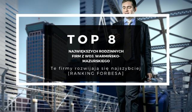 """Najszybciej rosnące firmy rodzinne w woj. warmińsko-mazurskim z przychodami powyżej 100 mln zł (ranking """"Forbesa"""") - KLIKNIJ W GALERIĘ POWYŻEJ I PRZEJDŹ DO RANKINGU ZA POMOCĄ STRZAŁEK>>>"""