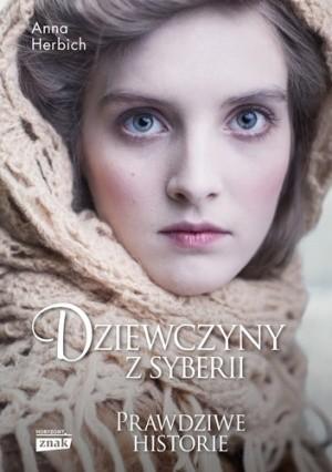 """Anna Herbich napisała wcześniej """"Dziewczyny z Powstania"""". Nowa książka wydawnictwa Znak Horyzont to 10 życiorysów niezwykłych kobiet."""
