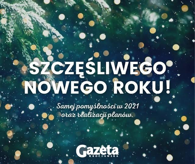 Życzenia noworoczne w tym roku będą wyjątkowe - życzmy sobie przede wszystkim zdrowia. I normalności