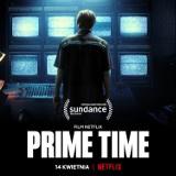 """Łódzkie. """"Prime time"""" - na platformie Netflix. Film inspirowany historią tomaszowianina już na platformie Netflix. 18.04.2021"""