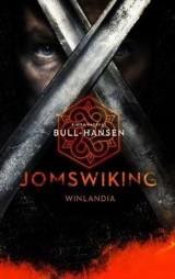 """""""Jomswiking. Winlandia"""". Torstein Tormodson, wiking walczący w Ameryce nie tylko o przetrwanie. Nowa powieść Bjørna Andreasa Bull-Hansena"""