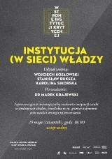 Galeria Miejska Arsenał: Dyskusja o instytucji (w sieci) władzy