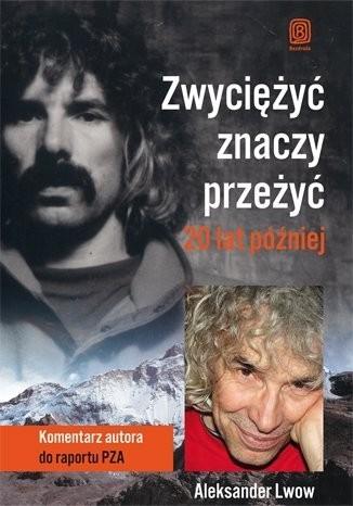 """Aleksander Lwow, """"Zwyciężyć znaczy przeżyć.  20 lat później"""" , Wyd. Bezdroża, Kraków 2014, str.448, cena: 39,90  zł"""