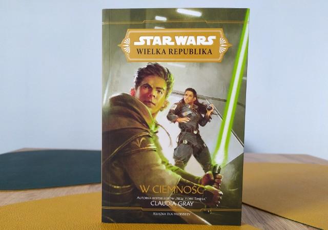 """""""W ciemność. Star Wars. Wielka Republika"""" - kolejna odsłona historii ze świata Gwiezdnych Wojen"""