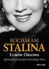Lubow Orłowa – Kochałam Stalina