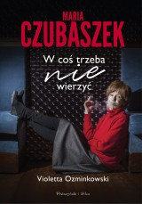Violetta Ozminkowski - Maria Czubaszek. W coś trzeba nie wierzyć