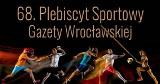 68. PLEBISYT SPORTOWY Gazety Wrocławskiej. Poznaj laureatów plebiscytu [Retransmisja gali on-line]