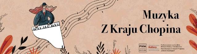 """Kampanię promocyjną """"Muzyka z kraju Chopina""""  opracowało krakowskie Polskie Wydawnictwo Muzyczne"""