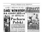 ŁKS zdobył główne trofeum Pucharu Polski. I wtedy, i dziś niewielu stawiało na drużynę ŁKS. Zdjęcia