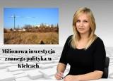 WIADOMOŚCI ECHA DNIA. Milionowa inwestycja znanego polityka w Kielcach