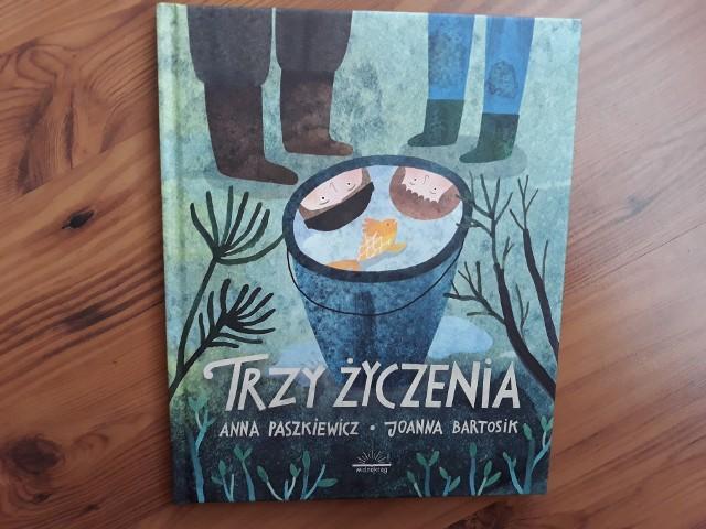 """Anna Paszkiewicz (tekst), Joanna Bartosik (ilustracje), """"Trzy życzenia"""", Wydawnictwo Widnokrąg, Piaseczno 2020, stron 46"""