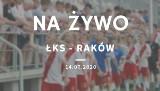 ŁKS - RAKÓW CZĘSTOCHOWA RELACJA NA ŻYWO 14.07.2020. Dziś mecz ŁKS vs. Raków. Śledź relację LIVE