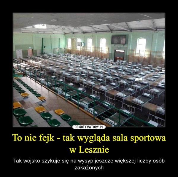 Zdjęcie przedstawiające salę sportową wypełnioną na całej powierzchni łóżkami obiegło sieć w Lesznie i wywołało falę gorących komentarzy. Okazuje się, że fotografia jest prawdziwa.