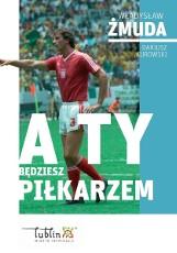 Spotkanie autorskie z Władysławem Żmudą, wychowankiem Motoru Lublin