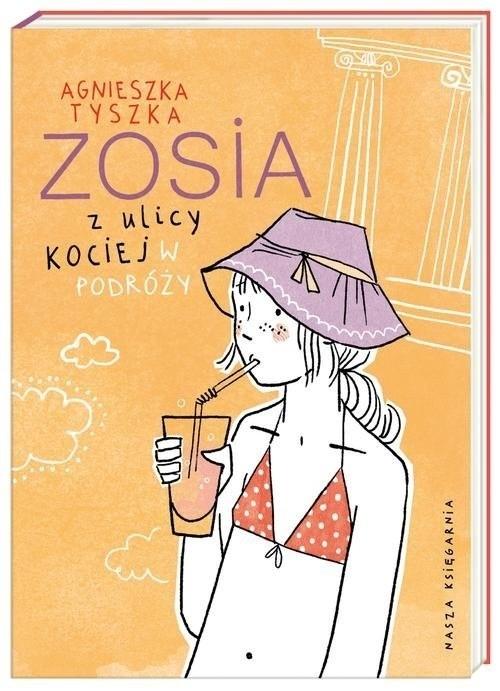 """Agnieszka Tyszka, """"Zosia z ulicy Kociej. W podróży"""","""