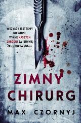 Max Czornyj – Zimny chirurg. Edmund Kolanowski – nekrofil, seryjny morderca