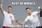 MEMY przed Polska - Hiszpania: jeszcze 2 mecze i wakacje